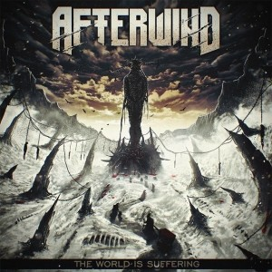 Обложка Afterwind – The World Is Suffering (2015)